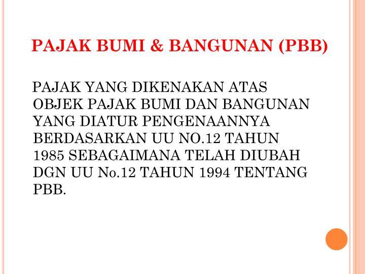 PAJAK BUMI & BANGUNAN (PBB)