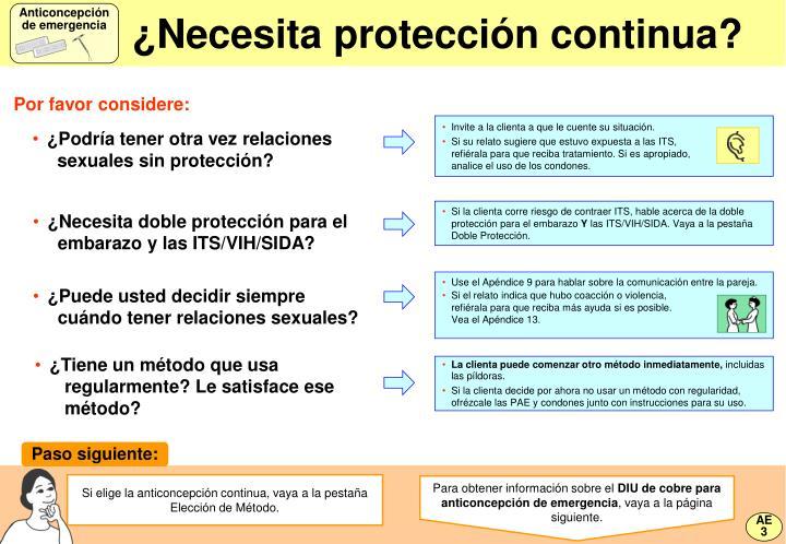¿Necesita protección continua?