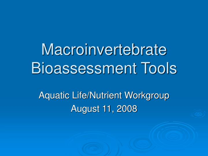 Macroinvertebrate bioassessment tools