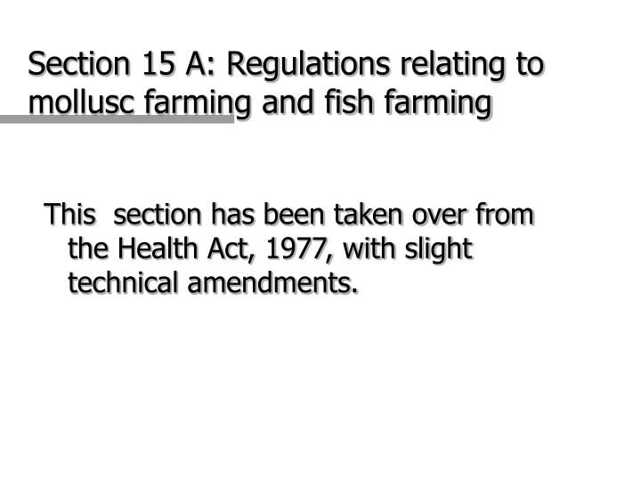 Section 15 A: Regulations relating to mollusc farming and fish farming