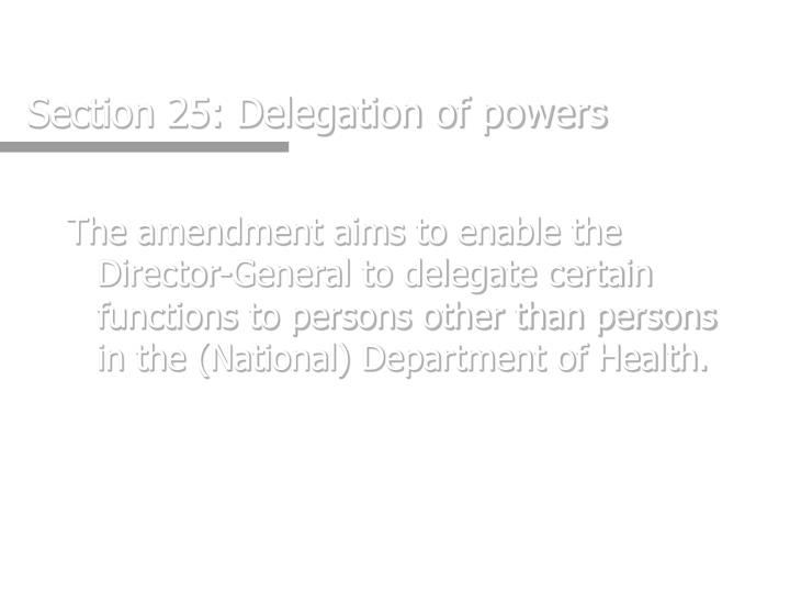 Section 25: Delegation of powers