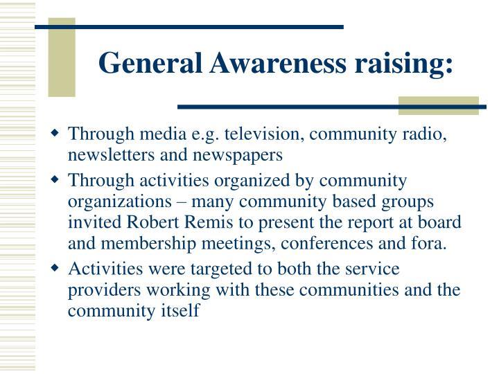 General Awareness raising: