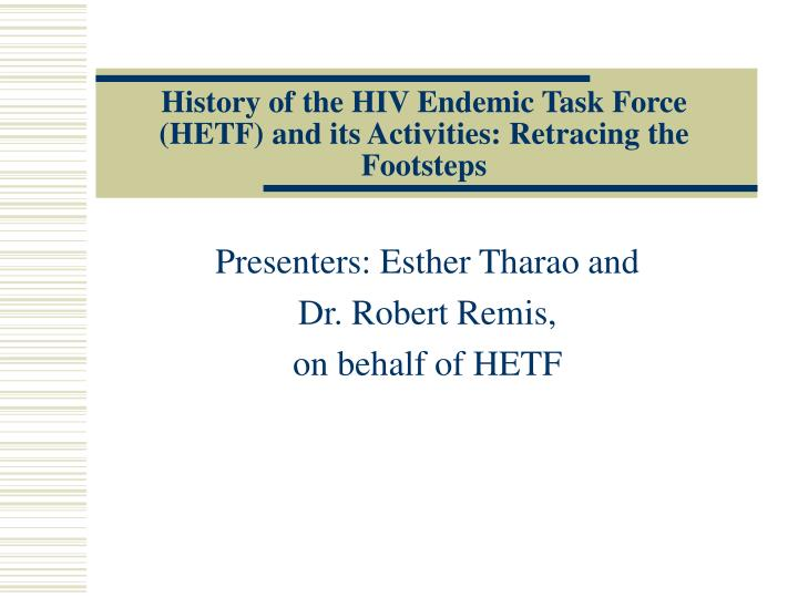 history of the hiv endemic task force hetf and its activities retracing the footsteps
