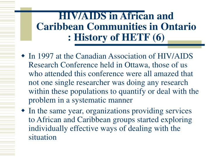 HIV/AIDS in African and Caribbean Communities in Ontario : History of HETF (6)