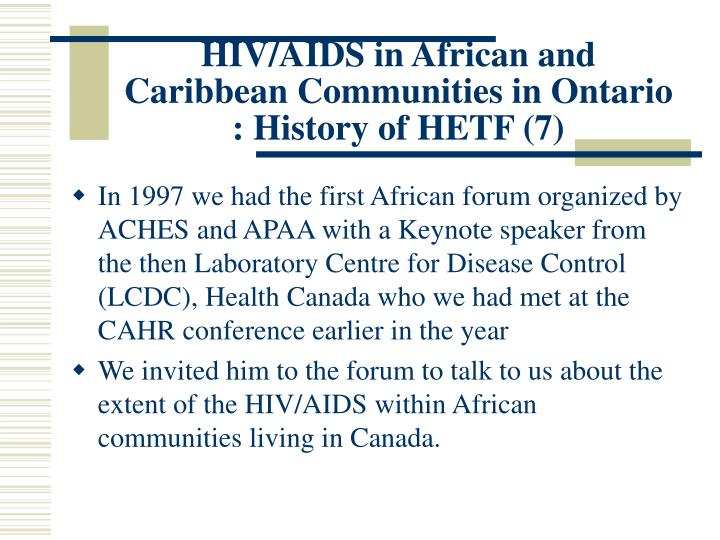 HIV/AIDS in African and Caribbean Communities in Ontario : History of HETF (7)