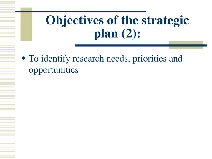 Objectives of the strategic plan (2):