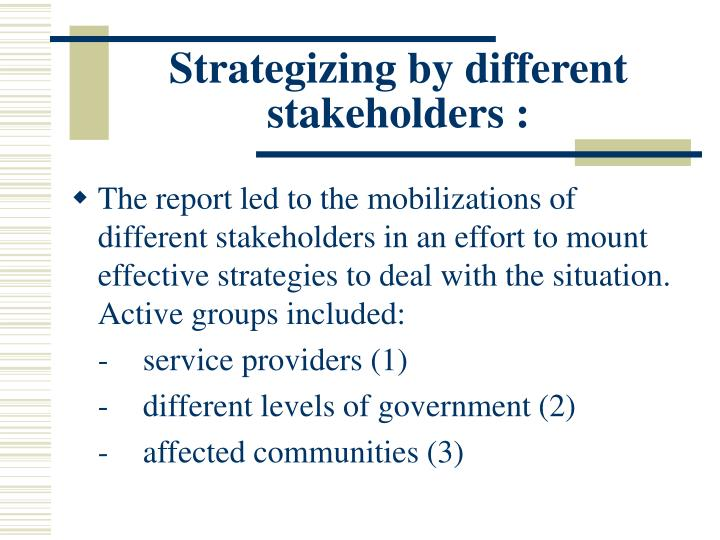 Strategizing by different stakeholders :
