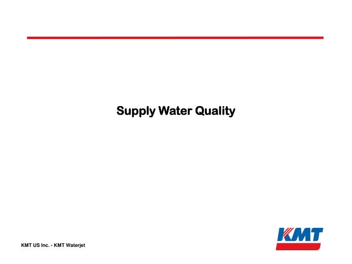 Supply Water Quality