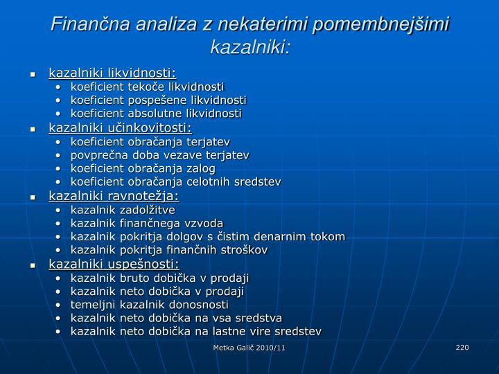 Finančna analiza z nekaterimi pomembnejšimi kazalniki: