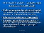 informacijski sistem podatki ki jih zbiramo v finan ni slu bi