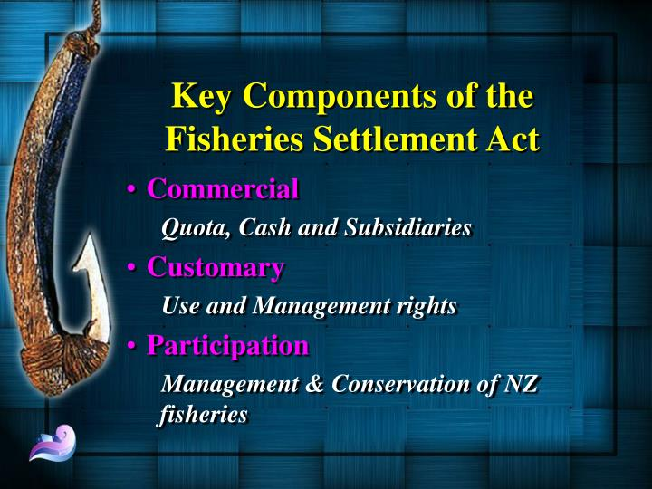 Key Components of the Fisheries Settlement Act