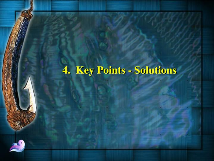 4.  Key Points - Solutions