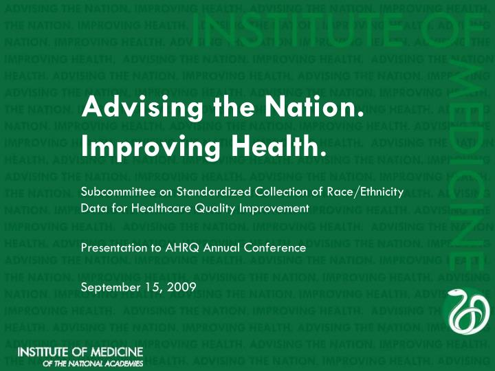 Advising the Nation. Improving Health