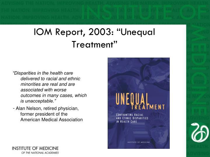 """IOM Report, 2003: """"Unequal Treatment"""""""
