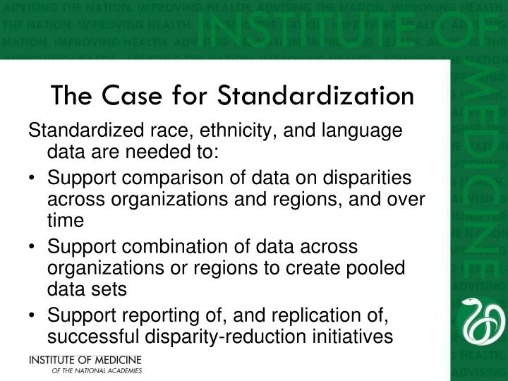Standardized race, ethnicity, and language data are needed to: