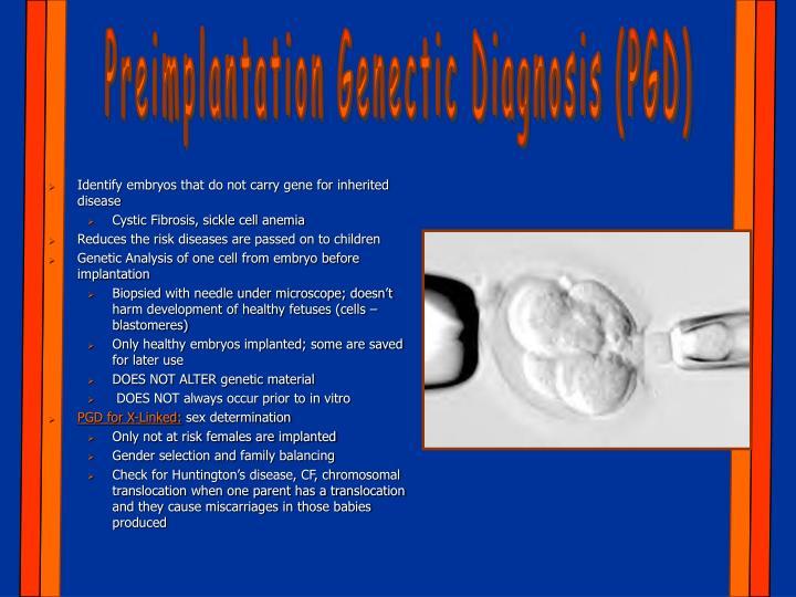 Preimplantation Genectic Diagnosis (PGD)