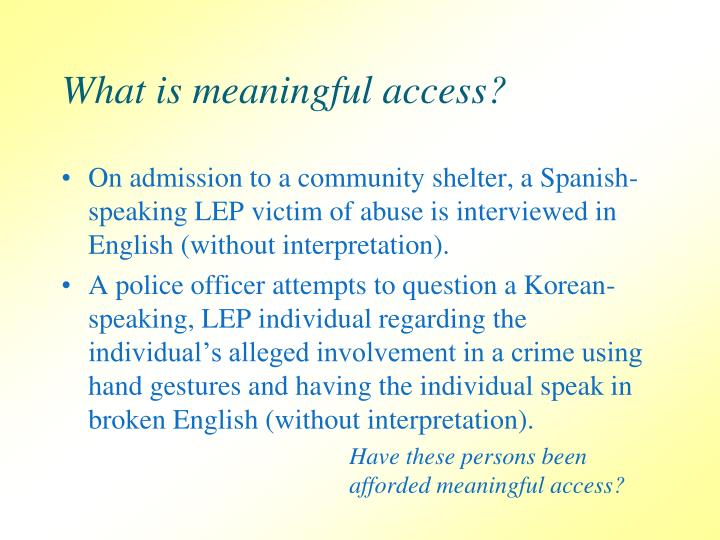 What is meaningful access?
