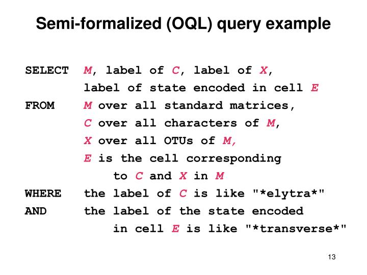 Semi-formalized (OQL) query example