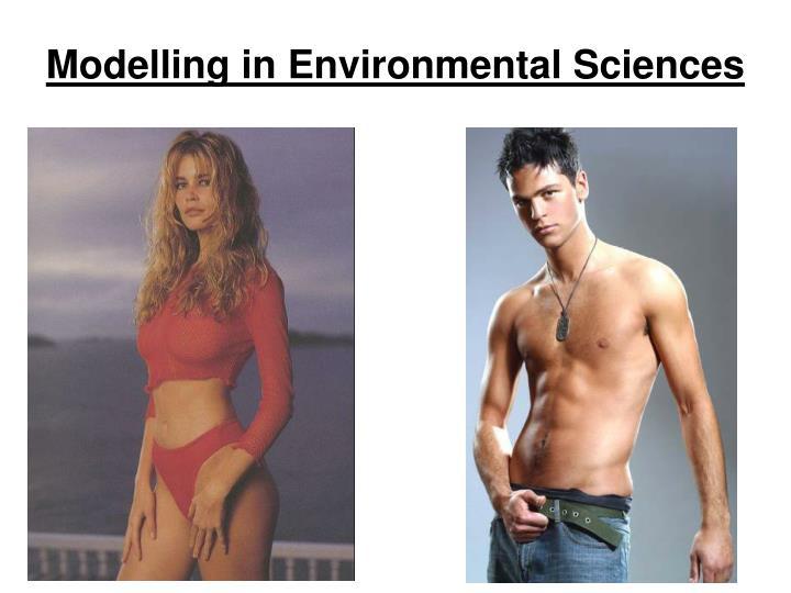 Modelling in Environmental Sciences