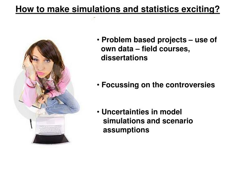 How to make simulations and statistics exciting?