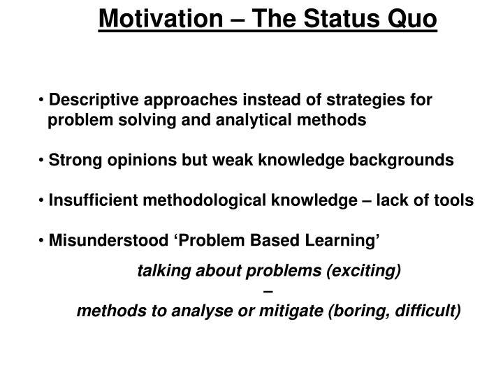 Motivation – The Status Quo
