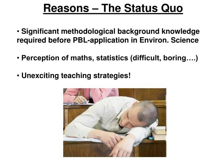Reasons – The Status Quo