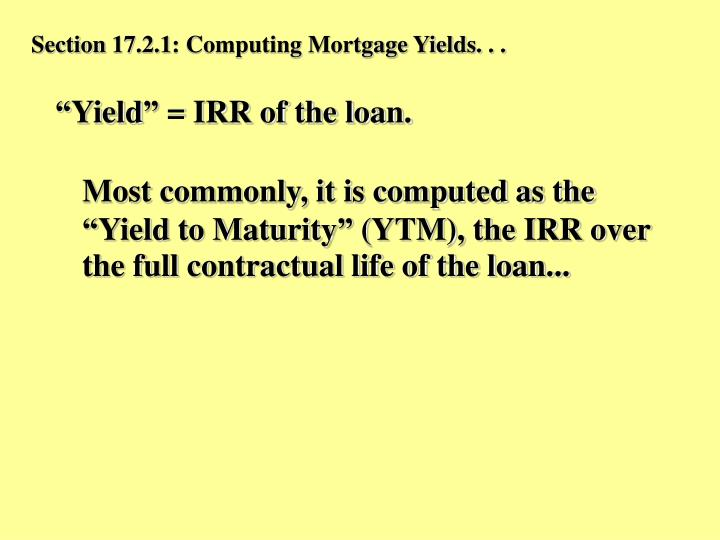 Section 17.2.1: Computing Mortgage Yields. . .