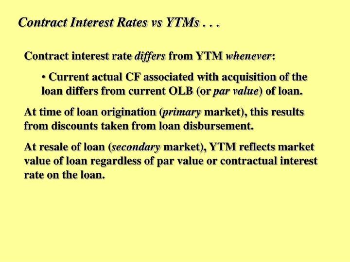 Contract Interest Rates vs YTMs . . .