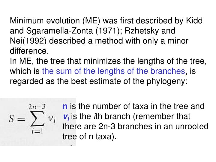 Minimum evolution (ME) was first described by Kidd and Sgaramella-Zonta (1971); Rzhetsky and Nei(1992) described a method with only a minor difference.