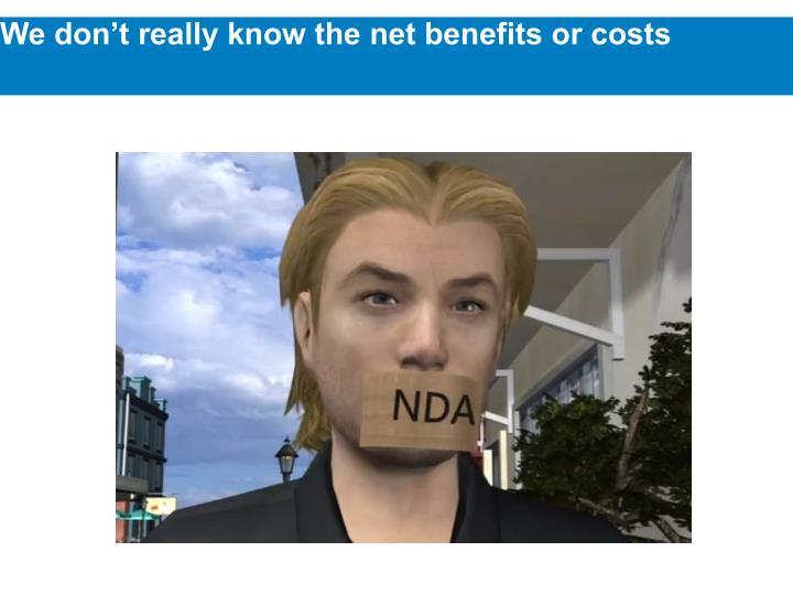 We don't really know the net benefits or costs