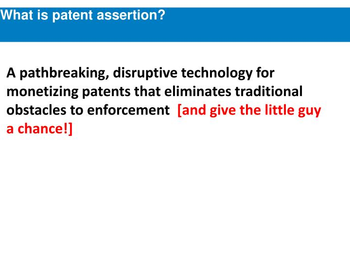 What is patent assertion?