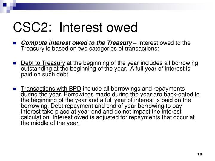 CSC2:  Interest owed