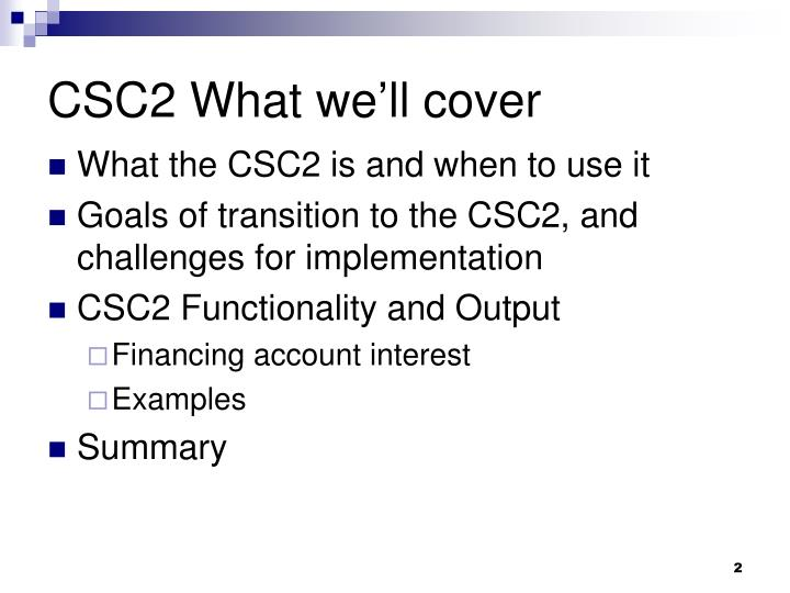 CSC2 What we'll cover