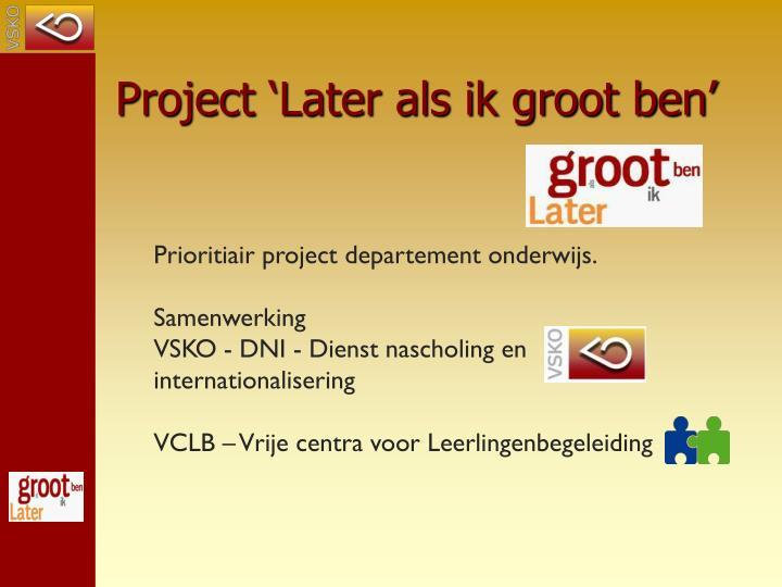 Project 'Later als ik groot ben'