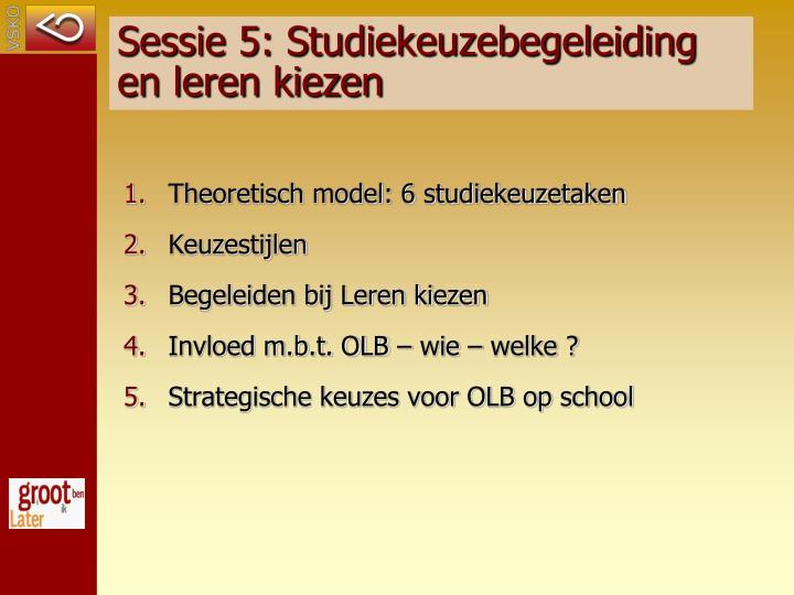 Sessie 5: Studiekeuzebegeleiding en leren kiezen