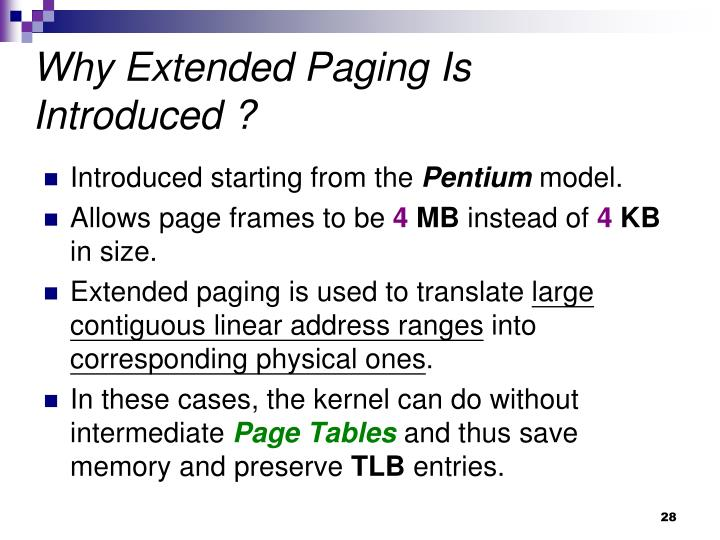 Why Extended Paging Is Introduced ?