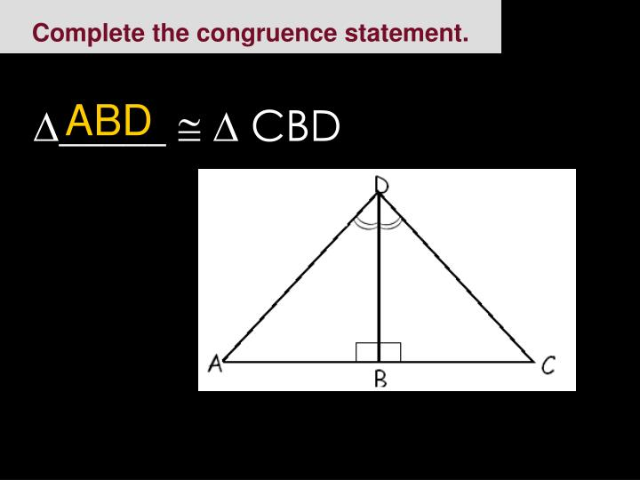 Complete the congruence statement.