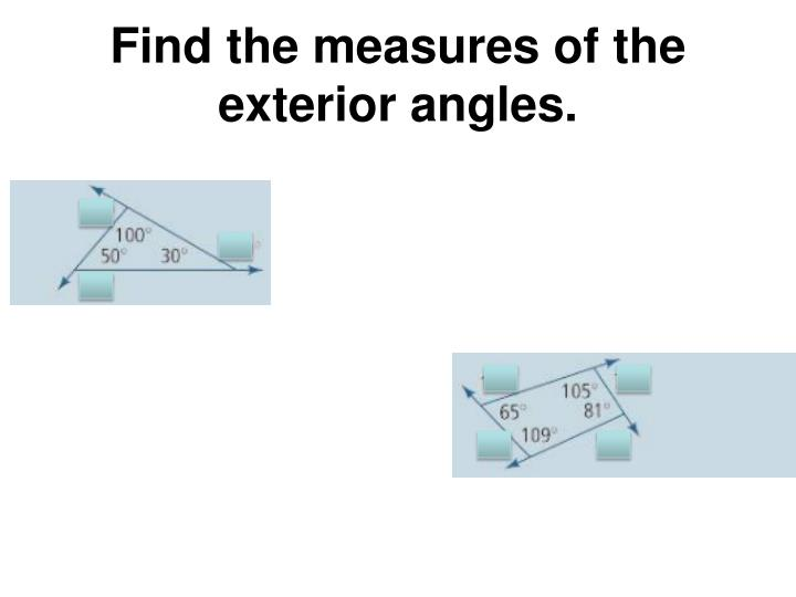 Find the measures of the exterior angles.