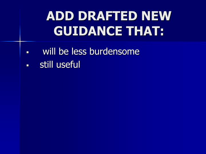 ADD DRAFTED NEW GUIDANCE THAT: