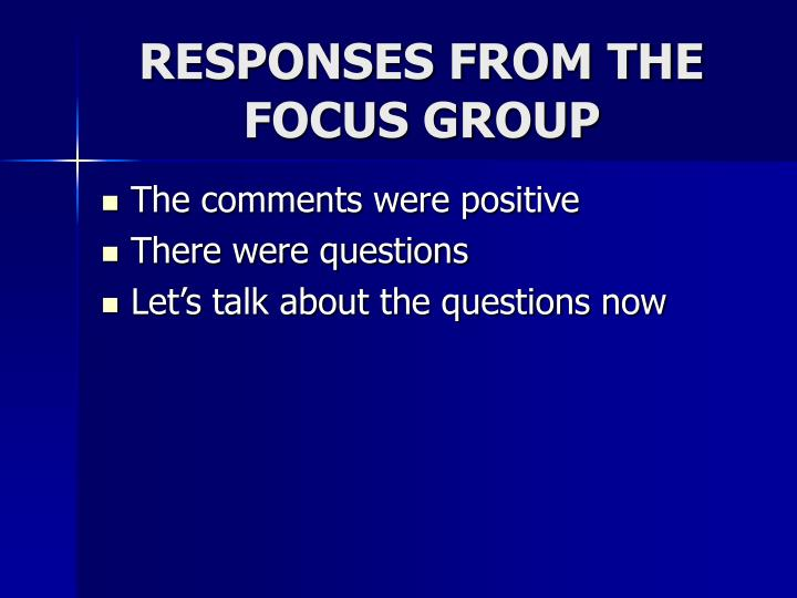 RESPONSES FROM THE FOCUS GROUP