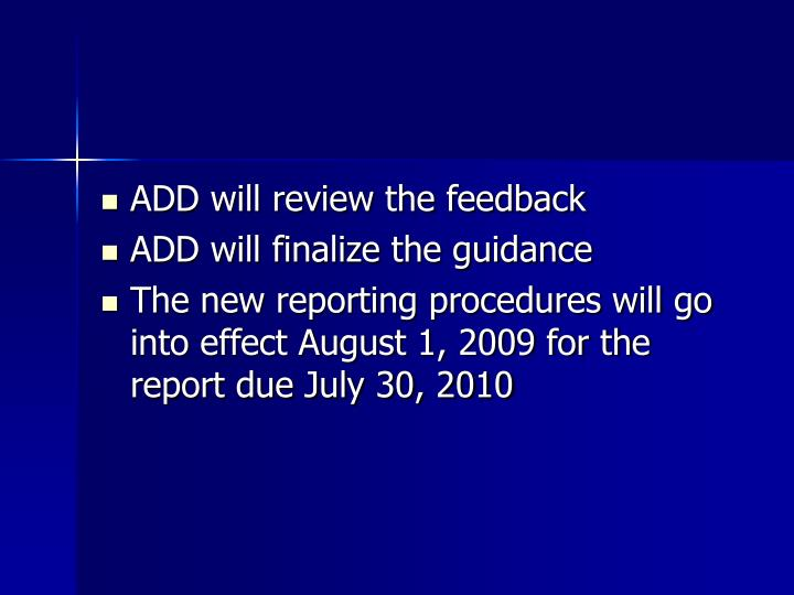 ADD will review the feedback