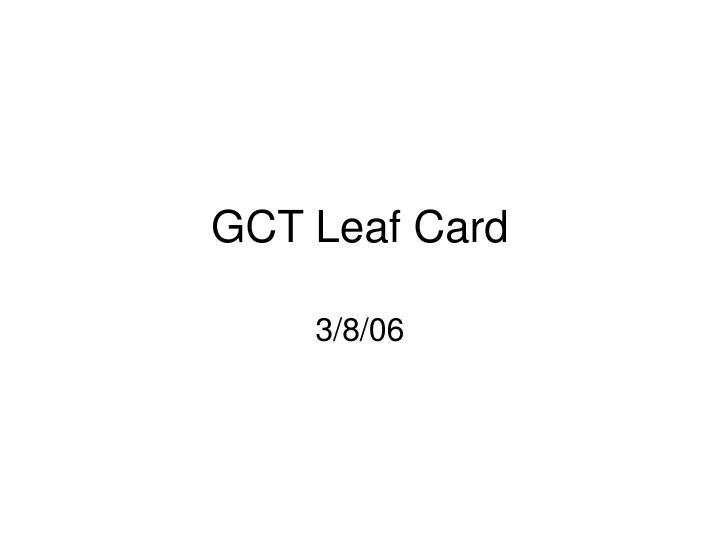 gct leaf card