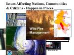 issues affecting nations communities citizens happen in places