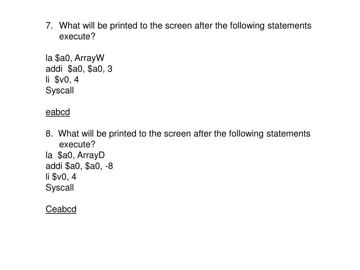 What will be printed to the screen after the following statements execute?