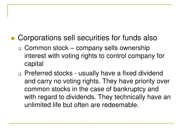 Corporations sell securities for funds also