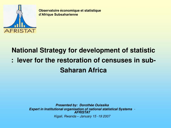 National Strategy for development of statistic :  lever for the restoration of censuses in sub-Saharan Africa