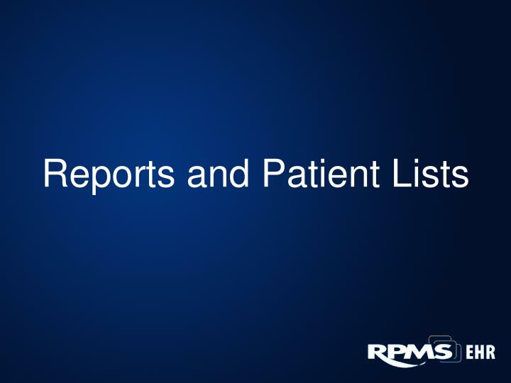 Reports and Patient Lists