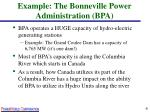 example the bonneville power administration bpa