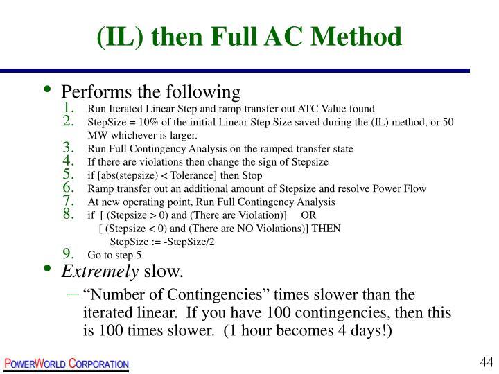 (IL) then Full AC Method