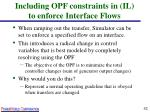 including opf constraints in il to enforce interface flows